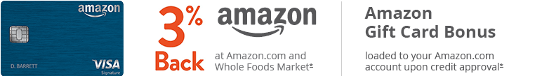 Amazon card. Amazon logo. 5% BACK at Amazon.com and Whole Foods Market with an eligible Prime membership.* Refer to offer details. $70 AMAZON.COM GIFT CARD loaded to your Amazon.com account upon credit approval if you are an eligible Prime member.* Refer to offer details.