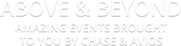 ABOVE & BEYOND. AMAZING EVENTS BROUGHT TO YOU BY CHASE & AVIOS